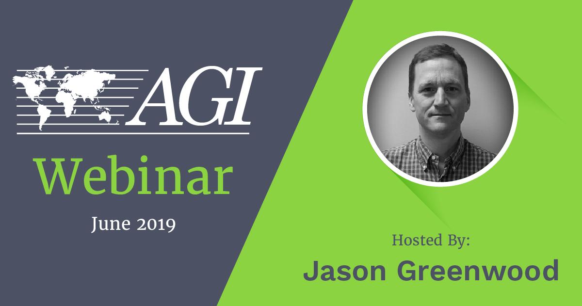 June 2019 AGI Webinar hosted by Jason Greenwood